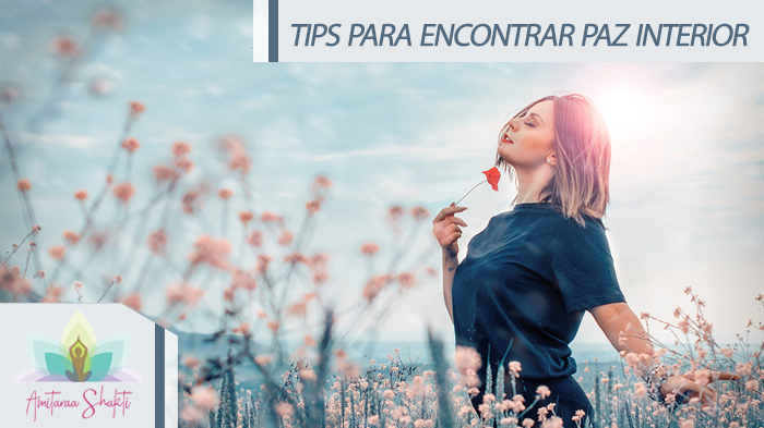 TIPS PARA ENCONTRAR PAZ INTERIOR